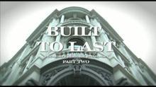 Built to Last: Part 2