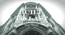Built to Last - Part 3