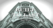 Built to Last - Part 4